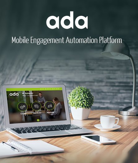 Ada - Mobile Engagement Automation Platform